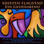 Album Kirsten flagstad: ein liederabend de Kirsten Flagstadt / Orchester der Philharmonischen Gesellschaft Oslo / Olvin Fjeldstad