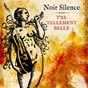 Album T'es tellement belle de Noir Silence