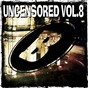 Compilation Uncensored, vol. 8 avec Drewtribe / Momo Project / Migue Boy / Moyset Kampbell / V. Rodriguez...
