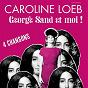 Album George Sand et moi ! de Caroline Loeb
