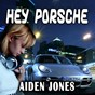 Album Hey Porsche de Aiden Jones
