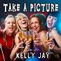 Album Take a picture de Kelly Jay
