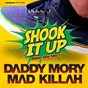 Album Shook it up (brand new dance) de Daddy Mory / Mad Killah