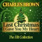 Album Last christmas I gave you my heart (the hit collection) de Charles Brown