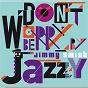Album Don't worry be jazzy by jimmy smith de Jimmy Smith