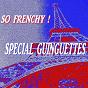 Compilation So frenchy ! (spécial guinguettes) avec Ray Ventura & Ses Collégiens / Aimable / Adolphe Deprince / André Verchuren / Jean Gabin...