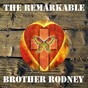 Album The Remarkable Brother Rodney de Brother Rodney