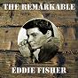 Album The remarkable eddie fisher de Eddie Fisher
