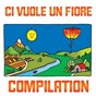 Album CI vuole un fiore compilation (36 successi per bambini) de Rainbow Cartoon