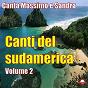 Album Canti del sudamerica, vol. 2 de Sandra / Massimo Di Cataldo / Orchestra Romantici Vagabondi