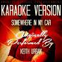 Album Somewhere in my car (karaoke version) (originally performed by keith urban) de Ameritz Entertainment