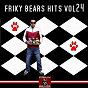 Compilation Friky bears hits,  vol. 24 avec Diego Vetuschi / DJ Baloo / DJ Brothertek / Den-Ro / Mesaac.P...