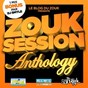 Compilation Zouk session anthology avec DJ Smyle / Leïla Chicot / Stony / Jennifer Dias / Jairo...