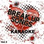 Album Break Up Songs - Karaoke, Vol. 3 de Sing Karaoke Sing