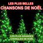 Album Les plus belles chansons de noël (les plus grandes chorales de noël) de Les Petits Chanteurs de Noël