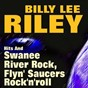Album Hits and swanee river rock, flyn' saucers, rock'n'roll (original artist original songs) de Billy Lee Riley