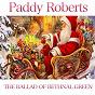 Album The ballad of bethnal green de Paddy Roberts