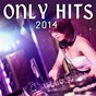 Compilation Only hits 2014 avec Ashley Red / One Motion / Liam Reed / Bryson Carter / Kayla Brooks...