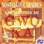 Compilation Les maîtres du gwo-ka, vol. 2 (nostalgie caraïbes - versions originales enregistrées au studio celini) avec Robert Loyson / Germain Calixte / Guy Conquète / Yvon Anzala / Valcou Gene...