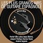 Compilation Les plus grands airs de guitare espagnole (succès de légendes) avec Andrés Segovía / Joachim Torroba / Narciso Yepes