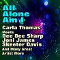 Compilation All alone am i avec Shelby Flint / Brenda Lee / The Shirelles / Carla Thomas / The Bluebelles...