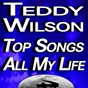Album Top songs all my life de Teddy Wilson