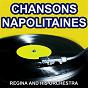 Album Chansons napolitaines (les plus belles chansons italiennes) de Regina & His Orchestra
