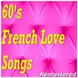 Compilation 60's french love songs (remastered) avec Théo Sarapo / Johnny Hallyday / Barbara / Claude Nougaro / Charles Aznavour...