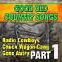 Compilation Good old country songs, PT.1 avec Joe's Acadians / Light Crust Doughboys / Joe Werner / Cliff Bruner / Gene Autry...