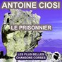 Album Le prisonnier (les plus belles chansons corses) de Antoine Ciosi