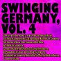 Compilation Swinging germany, vol. 4 avec Jean Omer & Sein Orchester / Teddy Stauffer & Die Original Teddies / Tanzorchester Heinz Wehner / Fritz Weber & Sein Tanzorchester / Tanzorchester Max Rumpf...