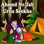 Album Ahmed ne jab urna seekha de Kahani