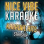 Album Karaoke hits - starship (karaoke version) de Nice Vibe