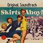 Compilation Skirts ahoy (original soundtrack) avec Vivian Blaine / Georgie Stoll / Esther Williams / Billy Eckstine / Bobby van...