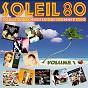 Compilation Soleil 80, vol. 1 (toute la chaleur des années 80) avec Monte Kristo / Playa People / Los Cordillos / Moving On 80'S / Peter & Sloane...
