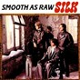 Album Smooth as  raw de Silk
