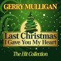 Album Last Christmas I Gave You My Heart (The Hit Collection) de Gerry Mulligan