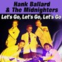 Album Let's go, let's go, let's go (20 hits and rare songs) de Hank Ballard & the Midnighters