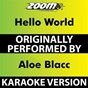 Album Hello World (Karaoke Version) (Originally Performed By Aloe Blacc) de Zoom Karaoke