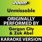 Album Unmissable (Karaoke Version) (Originally Performed By Gorgon City & Zak Abel) de Zoom Karaoke