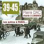 Compilation 39-45 : pierre dac chante à londres, les autres à paris... avec Pierre Dac / Rebée Dyane / Marcel Énot / Bordas / Henri Jossy...
