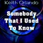 Album Somebody that I used to know de Keith Orlando