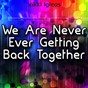 Album We are never ever getting back together de Vikki Igleas