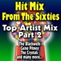 Album Hit mix from the sixties (top artist mix, pt. 2) de The Blackwells / Gene Pitney / The Crystals