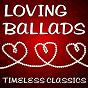 Compilation Loving ballads (timeless classics) avec Christopher Crius / Samantha Perrie / Demeter Metis / Keith Orlando / Aurina Melany...