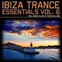 Compilation Ibiza trance essentials, vol. 6 avec Jordan Suckley / Rank 1 / Giuseppe Ottaviani / Ferry Corsten / Roger Shah...