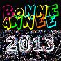 Compilation Bonne année 2013 (2013 c'est la fête) avec Le Carnaval Dunkerquois / Kris Law / JJ Defer et S'n' Orchess' / Les Capenoules / Mad House...