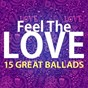 Compilation Feel the love (15 great ballads) avec Christopher Crius / Aurina Melany / Demeter Metis / Keith Orlando / Samantha Perrie...