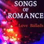 Compilation Songs of romance (love ballads) avec Christopher Crius / Samantha Perrie / Demeter Metis / Keith Orlando / Aurina Melany...