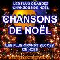Album Les plus grandes chansons de noël (les plus grands succès de noël) de Les Petits Chanteurs de Noël